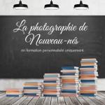 Formation professionnelle Photographie Nouveau-Né & Jeunes enfants