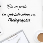 La spécialisation en photographie – Business Tips & Tricks #1